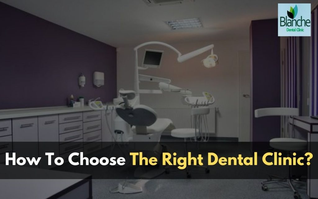 The Ultimate Guide On How To Choose The Right Dental Clinic? (2020 Updated)